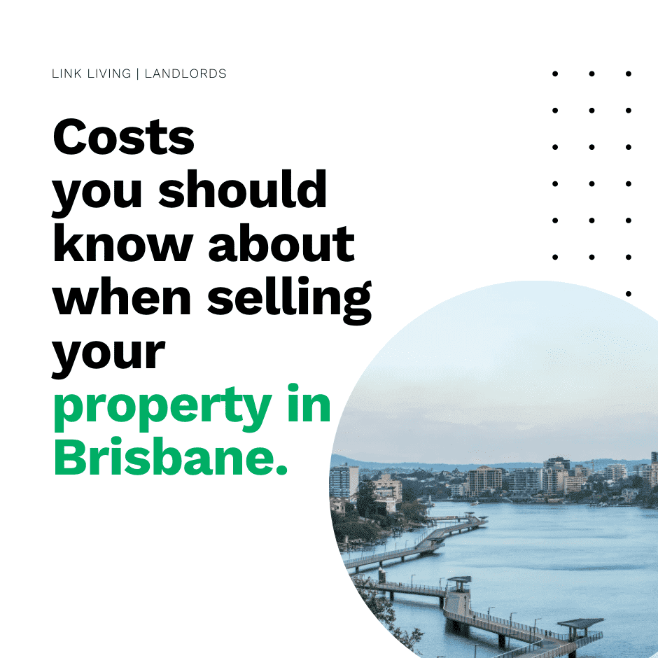Costs you should know about when selling your property in Brisbane.