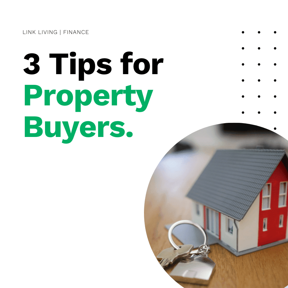3 Tips for Property Buyers